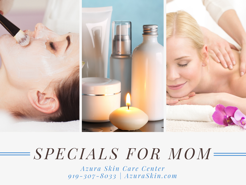 Specials for Mom at Azura Skin Care Center in Cary