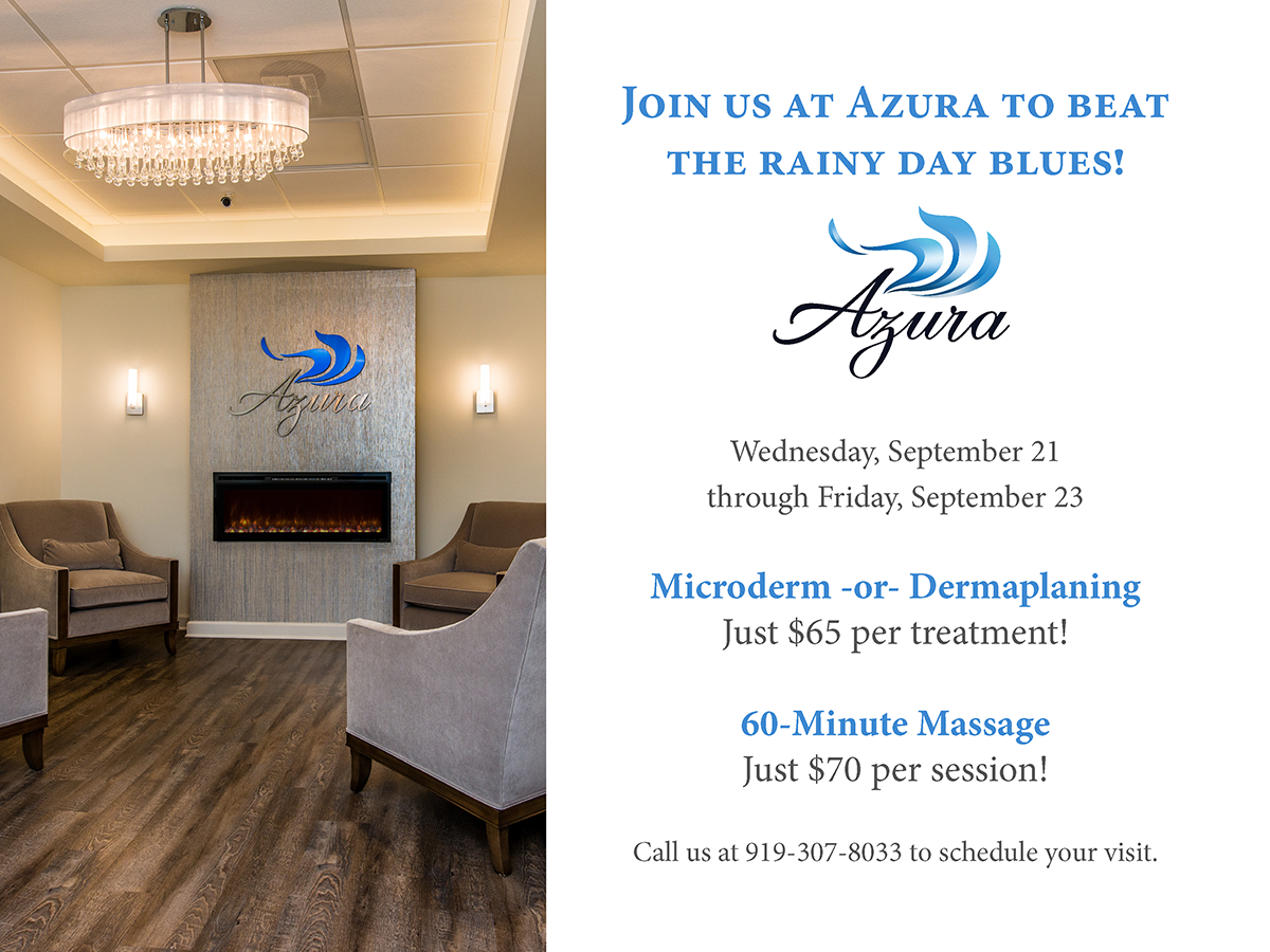 Beat the rainy blues when you let us pamper you at Azura! Skin care center - luxury med spa - Cary, NC