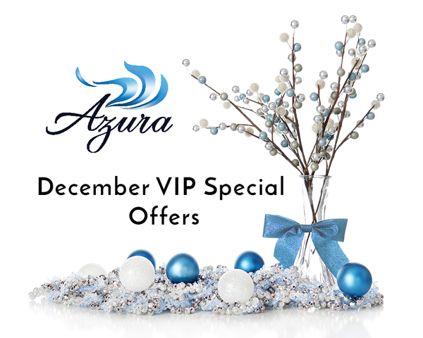 December VIP Special Offers at Azura Skin Care Center