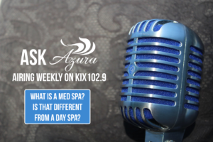Ask Azura: What Is a Medical Spa?