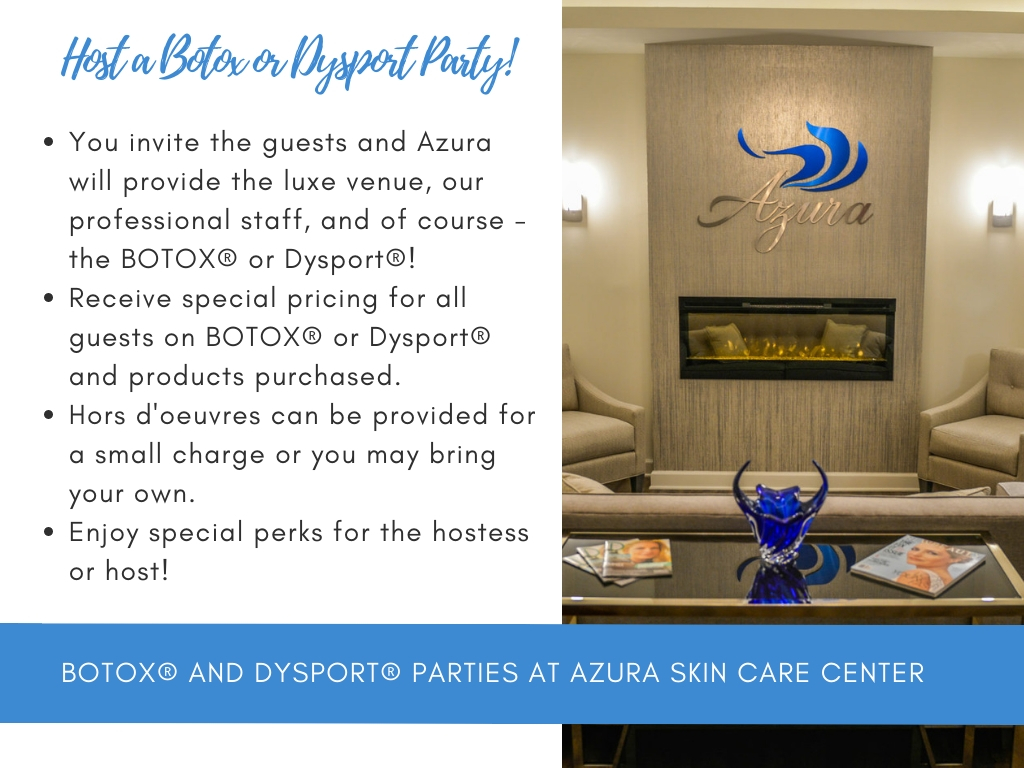 Give Your Next Night a Fresh Look: Host a BOTOX® or Dysport® Party at Azura