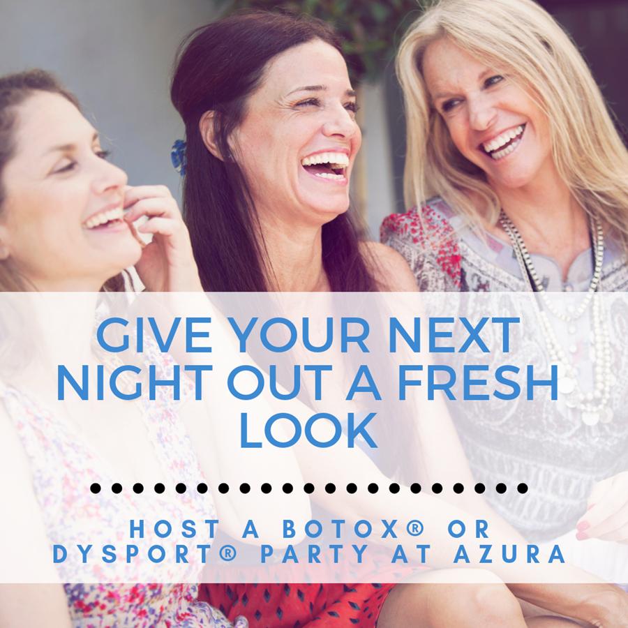 Azura Skin Care Center Cary NC Botox Party