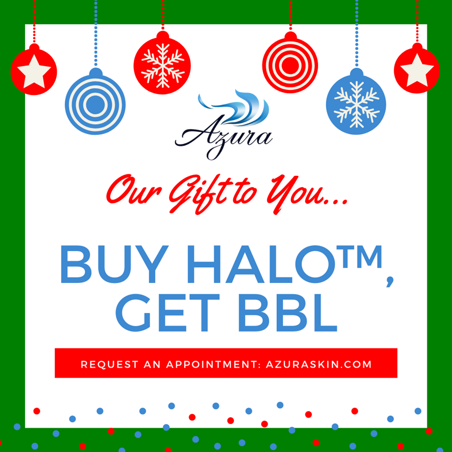 Buy Halo - Get BBL at Azura Skin Care Center in December