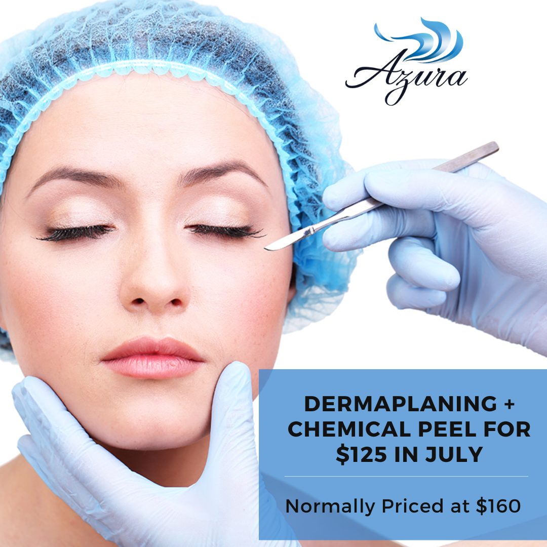 July Dermaplane and Chemical Peel Special Offer at Azura